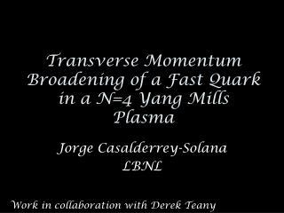 Transverse Momentum Broadening of a Fast Quark in a N=4 Yang Mills Plasma