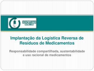 Implantação da Logística Reversa de Resíduos de Medicamentos