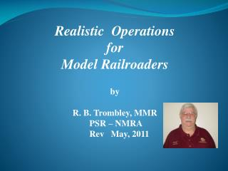 Realistic  Operations  for  Model Railroaders by R. B. Trombley, MMR  PSR – NMRA