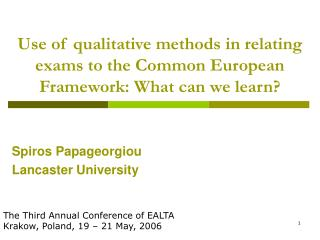 Use of qualitative methods in relating exams to the Common European Framework: What can we learn
