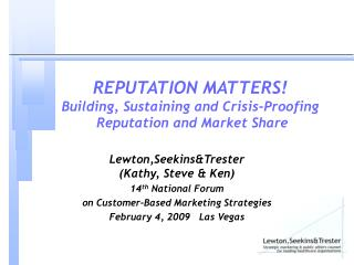 REPUTATION MATTERS  Building, Sustaining and Crisis-Proofing  Reputation and Market Share