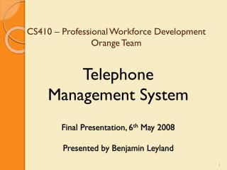 CS410 � Professional Workforce Development Orange Team