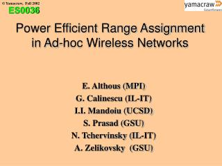 Power Efficient Range Assignment in Ad-hoc Wireless Networks