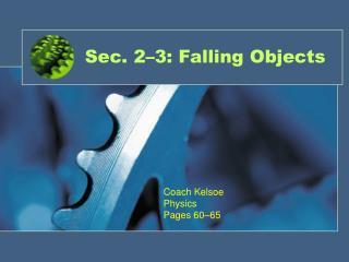 Sec. 2 3: Falling Objects
