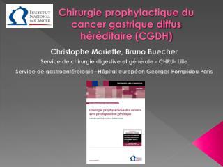 Chirurgie prophylactique du c ancer gastrique diffus héréditaire (CGDH)