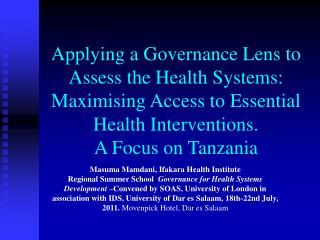 Masuma Mamdani , Ifakara Health Institute