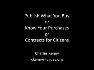Publish What You Buy or Know Your Purchases or Contracts for Citizens