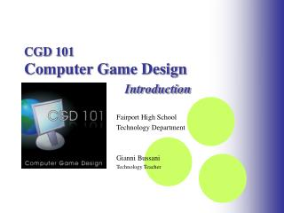 CGD 101 Computer Game Design Introduction