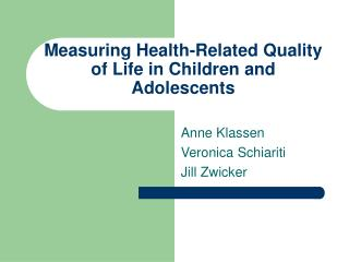 Measuring Health-Related Quality of Life in Children and Adolescents