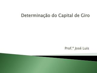 Determina��o do Capital de Giro