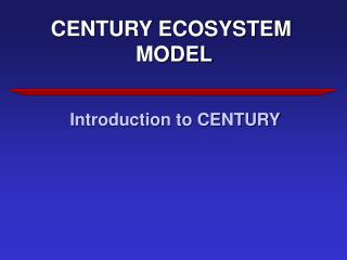 CENTURY ECOSYSTEM  MODEL