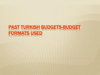 PAST TURKISH BUDGETS-BUDGET FORMATS USED