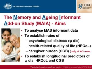 The  M emory and  A geing  I nformant  A dd-on Study (MAIA) - Aims