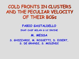 COLD FRONTS IN CLUSTERS AND THE PECULIAR VELOCITY OF THEIR BCGs