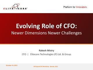 Evolving Role of CFO:  Newer Dimensions Newer Challenges