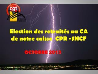 Election des retraités au CA de notre caisse  CPR -SNCF