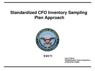 Standardized CFO Inventory Sampling  Plan Approach