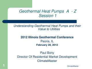 Geothermal Heat Pumps  A  - Z Session 1
