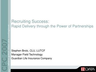 Recruiting Success:  Rapid Delivery through the Power of Partnerships