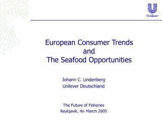 European Consumer Trends  and  The Seafood Opportunities