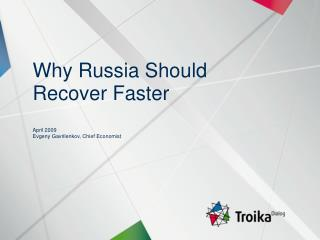 Why Russia Should Recover Faster