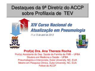 Destaques da 9� Diretriz do ACCP sobre Profilaxia de  TEV