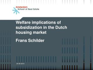 Welfare implications of subsidization in the Dutch housing market