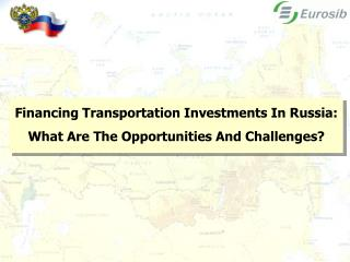 Financing Transportation Investments In Russia: What Are The Opportunities And Challenges?