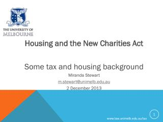 Housing and the New Charities Act  Some tax and housing background Miranda Stewart