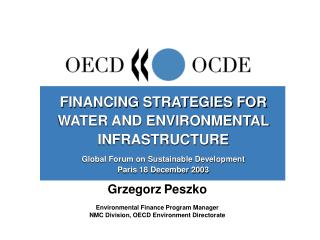 Grzegorz Peszko Environmental Finance Program Manager NMC Division, OECD Environment Directorate