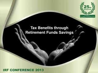 Tax Benefits through  Retirement Funds Savings