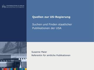 Quellen zur US-Regierung Suchen und Finden staatlicher Publikationen der USA