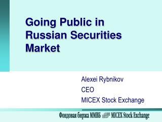Going Public in Russian Securities Market