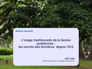 L'image traditionnelle de la femme québécoise :  les cercles des fermières  depuis 1915