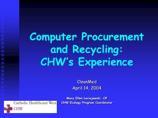 Computer Procurement and Recycling:   CHW�s Experience