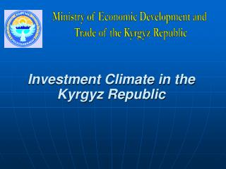 Investment Climate in the Kyrgyz Republic