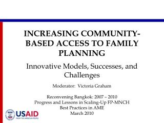 INCREASING COMMUNITY-BASED ACCESS TO FAMILY PLANNING  Innovative Models, Successes, and Challenges
