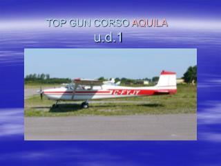 TOP GUN CORSO  AQUILA  u.d.1