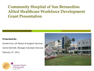 Community Hospital of San Bernardino Allied Healthcare Workforce Development Grant Presentation