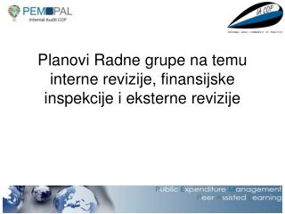 Planovi Radne grupe na temu interne revizije, finansijske inspekcije i eksterne revizije
