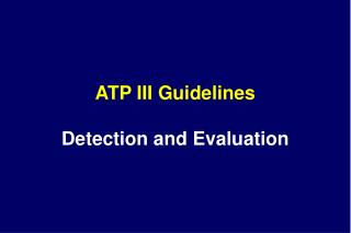 ATP III Guidelines Detection and Evaluation