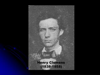 Henry Clemens    1838-1858