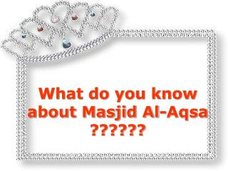 What do you know about Masjid Al-Aqsa