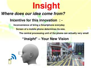 Where does our idea come from? 	Incentive for this innovation  : -