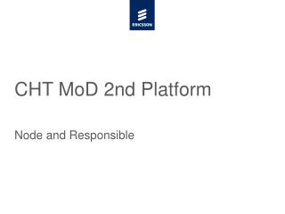 CHT MoD 2nd Platform