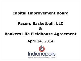 Capital Improvement Board Pacers Basketball, LLC  & Bankers Life Fieldhouse Agreement