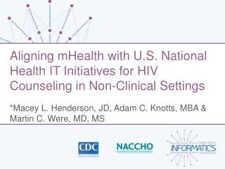 *Macey L. Henderson, JD, Adam C. Knotts, MBA & Martin C. Were, MD, MS