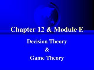 Chapter 12 & Module E