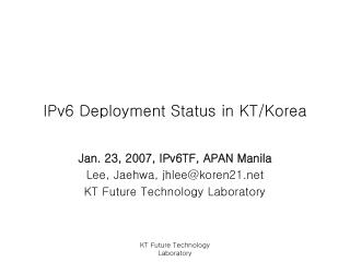 IPv6 Deployment Status in KT/Korea