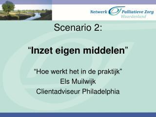 """Scenario 2: """" Inzet eigen middelen """""""